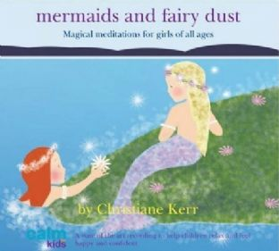 Christianne Kerr - Mermaids & Fairy Dust: Magical Meditations for girls of all ages (CD)